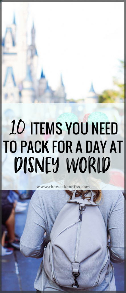 Pack for Disney, What to Bring to Disney World, Pack Your Bag, Disney Must-Haves, Disney Backpack, Disney Packing, Items to Bring to Disney #DisneyWorld #packinglist #travelblog #floridablogger #minnieears #Disneylist
