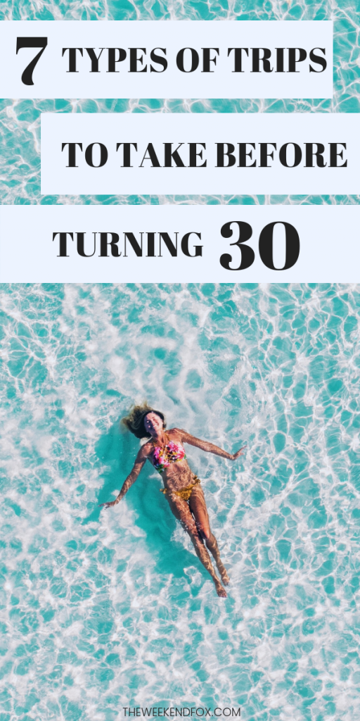 7 Types of Trips to Take Before 30 // travel inspiration, travel tips, before 30 bucket list, trip ideas, travel bucket list, places to go, vacation, #destinations #traveltips #before30bucketlist #travelinsp #travelblogger