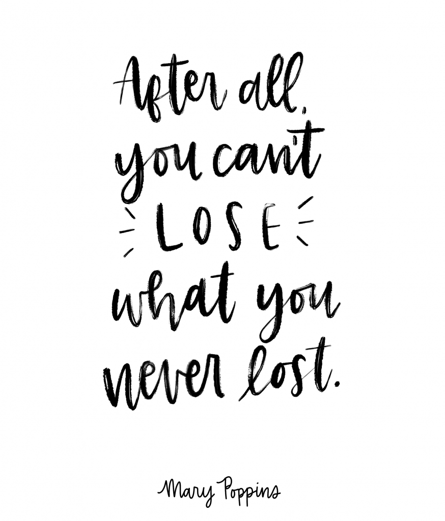 After all, you can't lose what you never lost - Mary Poppins, Quotes from Mary Poppins Returns, Disney movie quotes, Mary Poppins Returns 2018, #quotes #marypoppins #inspiration
