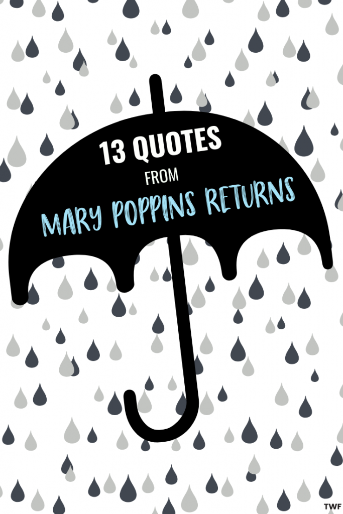 Quotes from Mary Poppins Returns, Movie Quotes, Mary Poppins 2018, Emily Blunt, Song Lyrics, Disney Quotes #disney #disneyquotes #marypoppins #marypoppinsreturns #quotes #motivationalquotes #inspirationalquotes #disneyblogger