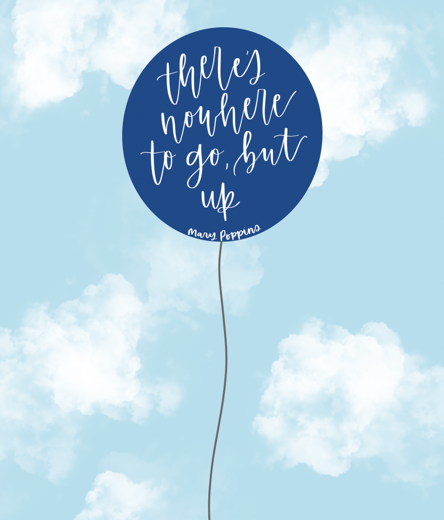 There's nowhere to go but up - Mary Poppins Returns | Quotes from Mary Poppins Returns, Mary Poppins Lyrics, Disney Movies #disney #marypoppinsreturns #disneyblogger
