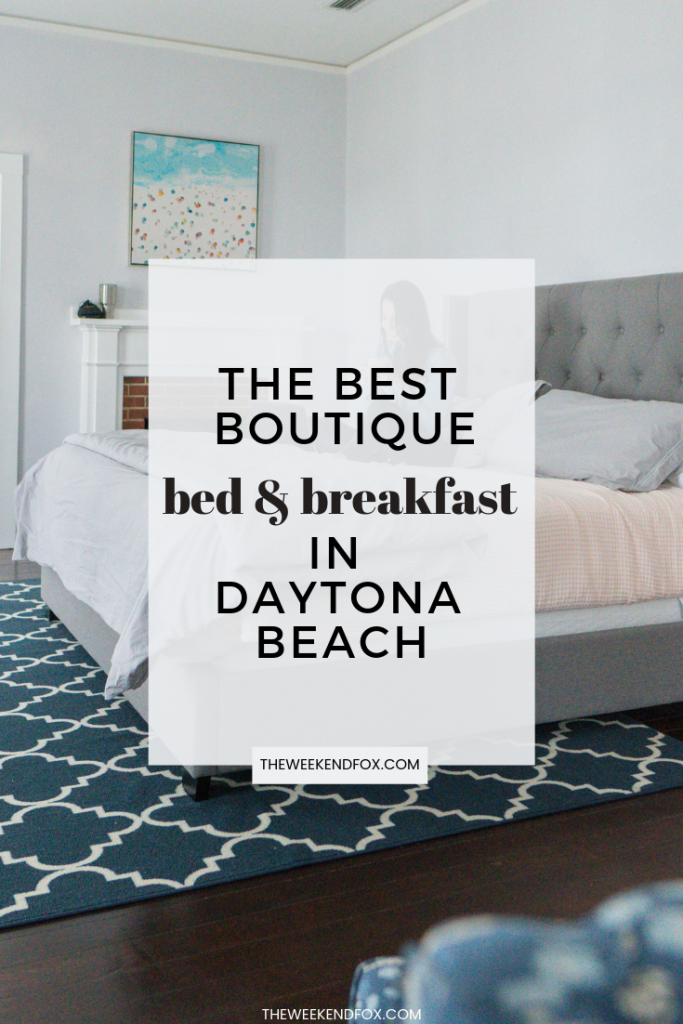 The Best Boutique Bed & Breakfast in Daytona Beach, Florida // where to stay in Daytona Beach, bed and breakfast in Florida, Daytona Beach hotels, things to do in Daytona Beach, locals guide, #daytonabeach #bedandbreakfast #discoverdaytonabeach #visitflorida #floridavacation #travelblogger #theweekendfox #sponsored