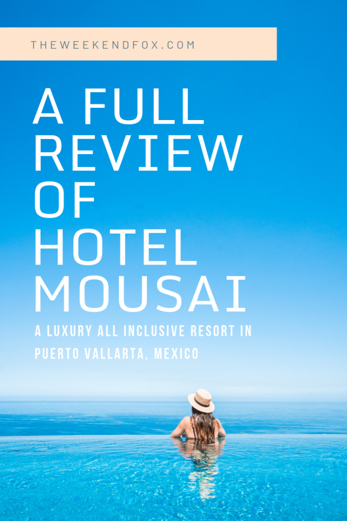A travel blogger's review of Hotel Mousai in Puerto Vallarta, Mexico // Hotel Mousai, all inclusive resorts, Mexico resorts, luxury resorts, where to stay in Puerto Vallarta #puertovallarta #hotelmousai #travelbloggerreview #hotelreview #allinclusive #theweekendfox